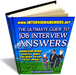 INTERVIEW ANSWERS THAT WILL GET YOU THE JOB